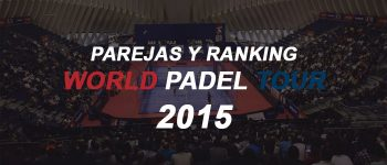 Parejas y ranking masculino World Padel Tour 2015