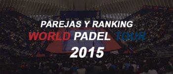Parejas y ranking femenino World Padel Tour 2015