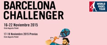 Cuadros y horarios World Padel Tour Barcelona Challenger 2015