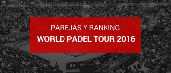 Parejas y ranking masculino World Padel Tour 2016