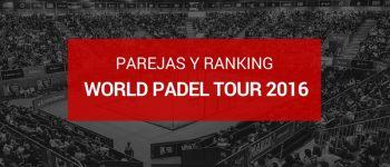 Parejas y ranking masculino World Padel Tour 2016