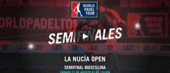Semifinales World Padel Tour La Nucia 2016 en directo y online