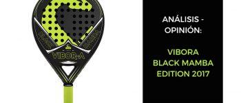 Análisis y opinión Vibora Black Mamba Edition 2017