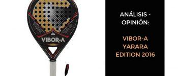 Análisis y opinión Vibor-a Yarara Edition 2016