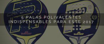 Te presentamos las 5 palas polivalentes indispensables para este 2017