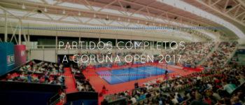 Partidos completos World Padel Tour A Coruña 2017