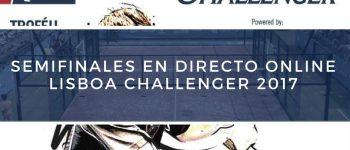 Semifinales World Padel Tour Lisboa Challenger 2017 en directo y online