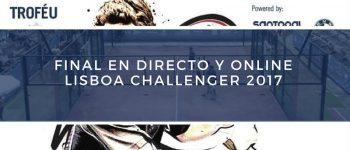 Final World Padel Tour Lisboa Challenger 2017 en directo y online