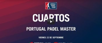 Cuartos de final en directo y online Máster World Padel Tour Portugal 2017