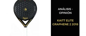 Análisis y Opinión Kaitt Elite Graphene 2 2018
