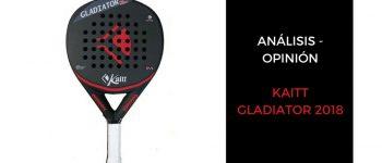 Análisis y Opinión Kaitt Gladiator 2018
