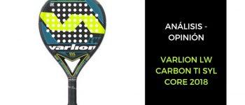 Análisis y Opinión Varlion Lw Carbon Ti Syl Core 2018