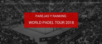 Parejas y ranking masculino World Padel Tour 2018