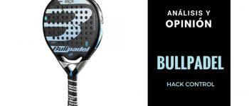 Análisis y Opinión Bullpadel Hack Control