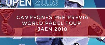Campeones Pre Previa World Padel Tour Jaén 2018