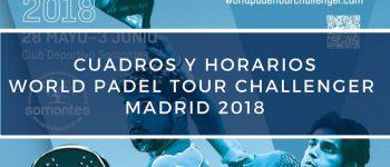 Cuadros y horarios World Pádel Tour Challenger Madrid 2018