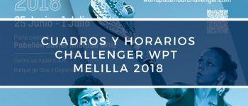 Cuadros y horarios World Pádel Tour Challenger Melilla 2018