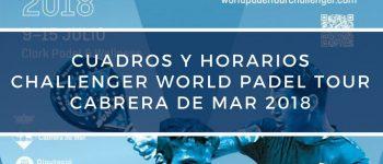 Cuadros y horarios World Pádel Tour Challenger Cabrera De Mar 2018