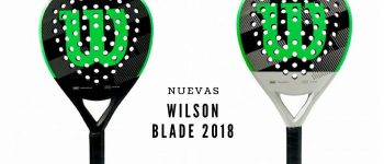 Nuevas palas de pádel Wilson Blade 2018