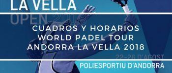 Cuadros y Horarios World Padel Tour Vallbanc Andorra La Vella 2018