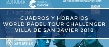 Cuadros y horarios World Pádel Tour Challenger Villa De San Javier 2018