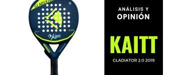 Análisis y Opinión Kaitt Gladiator 2.0 2019