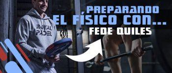 Fede Quiles: así es el plan de entrenamiento del jugador franquicia de Royal Padel