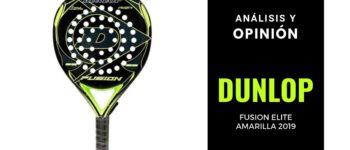 Análisis y Opinión Dunlop Fusion Elite Amarilla 2019